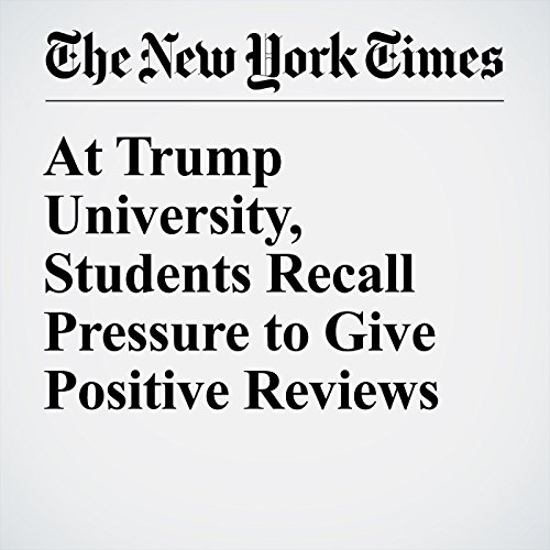 At Trump University, Students Recall Pressure to Give Positive Reviews audiobook cover art