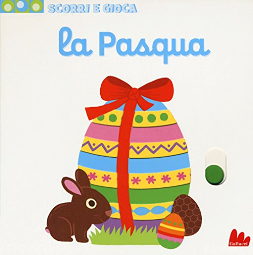 La Pasqua. Scorri e gioca. Ediz. illustrata