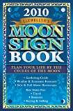 Llewellyn's 2010 Moon Sign Book: Plan Your Life by the Cycles of the Moon (Annuals - Moon Sign Book)