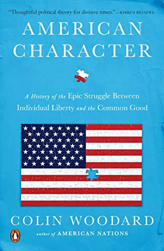 American Character: A History of the Epic Struggle Between Individual Liberty and the Common Good (English Edition)