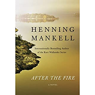 After the Fire                   By:                                                                                                                                 Henning Mankell,                                                                                        Marlaine Delargy - translator                               Narrated by:                                                                                                                                 Sean Barrett                      Length: 11 hrs and 56 mins     114 ratings     Overall 4.2