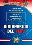 Visionarios del Perú: Julio Cotler, Fernando de Szyszlo, Estuardo Núñez, José de la Puente Candamo