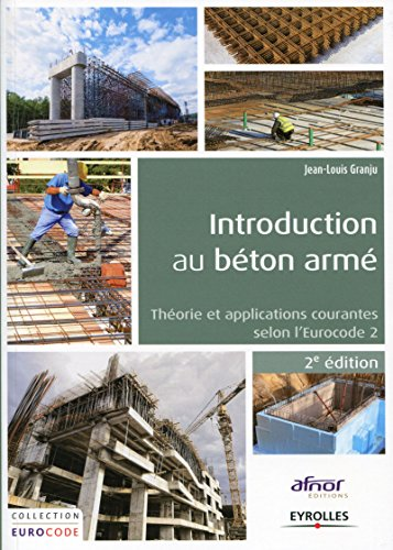 Introduction au béton armé: Théorie et applications courantes selon l'Eurocode 2 (French Edition)