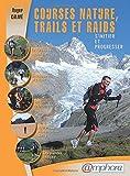 Courses Nature, Trails et Raids - S'initier et progresser