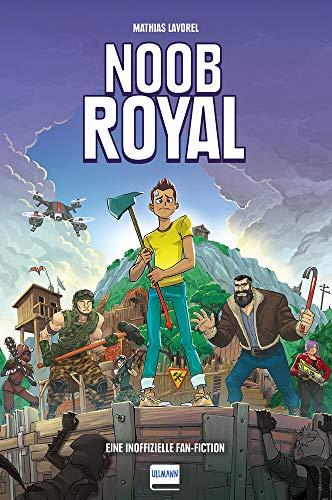 Noob Royal: (Inoffizielle Fan-Fiction für Fortnite-Fans)