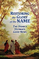 Restoring the Glory of the NAME: the Story's Ultimate Good News
