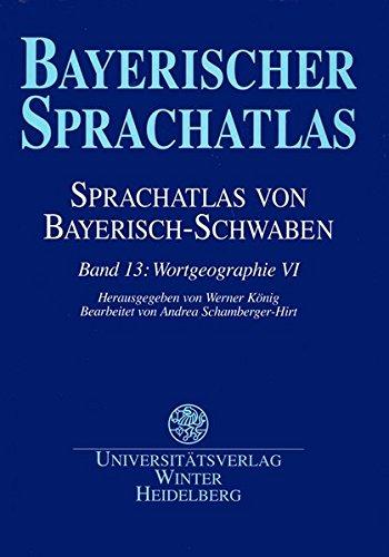 Sprachatlas von Bayerisch-Schwaben (SBS) / Wortgeographie VI: Wald und Holz. Zäune. Transport. Körbe, Gefäße und Traggestelle