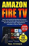 Amazon Fire TV: Das Umfangreiche Handbuch Amazon Fire TV, Fire TV Stick 2&3