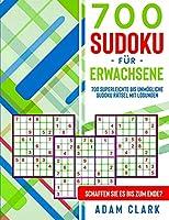 700 Sudoku für Erwachsene: 700 superleichte bis unmoegliche Sudoku Raetsel mit Loesungen. Schaffen Sie es bis zum Ende?
