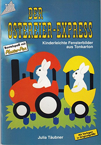 Ostereier-Express. Kinderleichte Fensterbilder