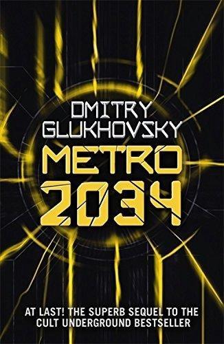 Metro 2034: Volume 2: The novels that inspired the bestselling games (Metro by Dmitry Glukhovsky)