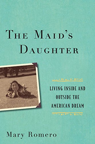 Image of The Maid's Daughter: Living Inside and Outside the American Dream