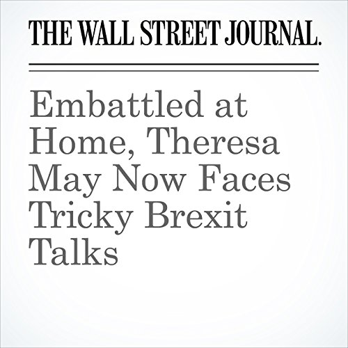 Embattled at Home, Theresa May Now Faces Tricky Brexit Talks copertina