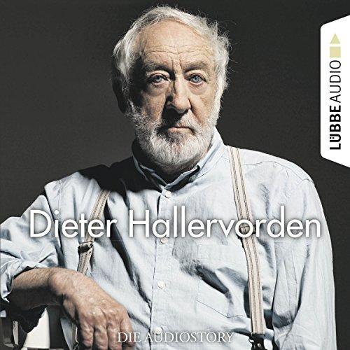 Dieter Hallervorden - Die Audiostory audiobook cover art