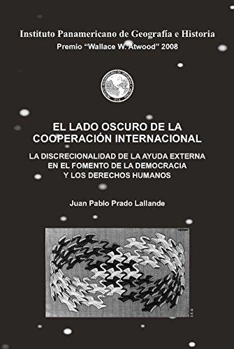 El lado oscuro de la cooperación internacional: La discrecionalidad de la ayuda externa en el fomento de la democracia y los derechos humanos