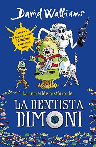 La increïble història de... La dentista dimoni (Col·lecció David Walliams)