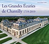 Les Grandes Ecuries de Chantilly (1719-2019)