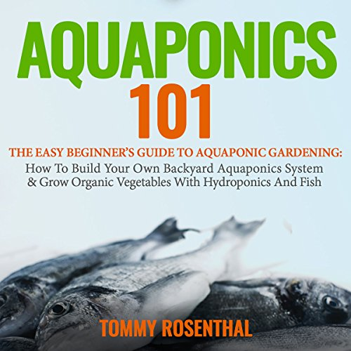 Aquaponics 101: The Easy Beginner's Guide to Aquaponic Gardening Titelbild