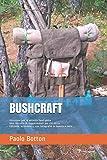 BUSHCRAFT: Istruzioni per le attività fuori pista, Una raccolta di suggerimenti per chi inizia