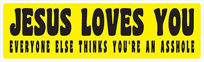 BOLDERGRAPHX 6123 JESUS LOVES YOU Everyone else thinks you're an Asshole vinyl decal for bumpers, windows, laptops or any smooth surface