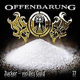 Offenbarung 23: Zucker - weißes Gold