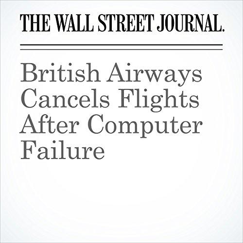 British Airways Cancels Flights After Computer Failure copertina