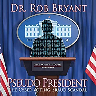 Pseudo President: The Cyber Voting-Fraud Scandal audiobook cover art