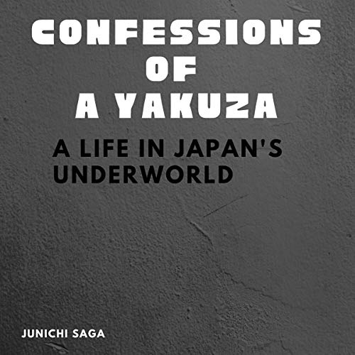 Confessions of a Yakuza: A Life in Japan's Underworld cover art