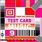 Test Card Music Vol. 9