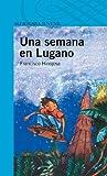 UNA SEMANA EN LUGANO (Infantil Azul 12 Años)...