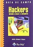 Guía de Campo de Hackers. Aprende a atacar y defenderte