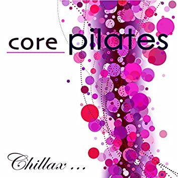 Core Pilates – Chillax Relaxing Lounge Music for Power Pilates
