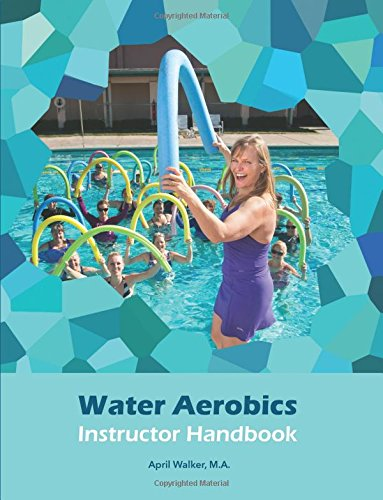 Compare Textbook Prices for Water Aerobics Instructor Handbook 1 Edition ISBN 9781539167440 by Walker, April