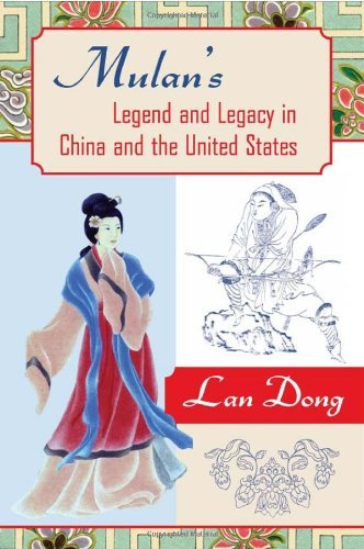 Mulan's Legend and Legacy in China and the United States (American Literatures Initiative (Temple University Press)) (English Edition)