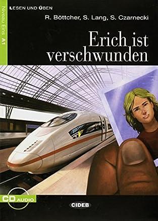 Erich ist verschwunden: Deutsche Lektüre für das GER-Niveau A1 mit Audio-CD. Mit Übungen und Annotationen