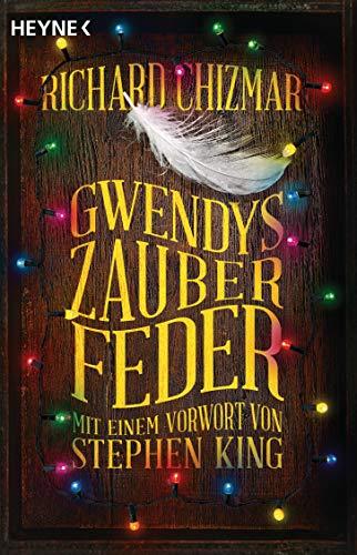 Gwendys Zauberfeder: Roman (Gwendy-Reihe, Band 2)