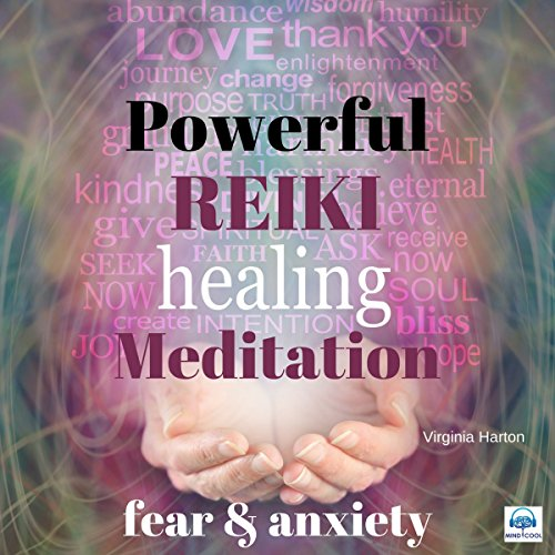 Powerful Reiki Healing Meditation: Fear and Anxiety audiobook cover art