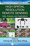 High Spatial Resolution Remote Sensing: Data, Analysis, and Applications (Imaging Science) (English Edition)