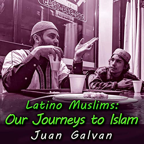 Latino Muslims: Our Journeys to Islam audiobook cover art