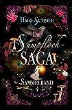 Die Sumpfloch-Saga (Sumpfloch-Saga-Sammelband 4)