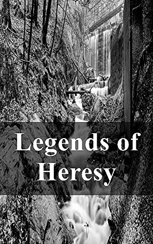 Legends of Heresy (French Edition)