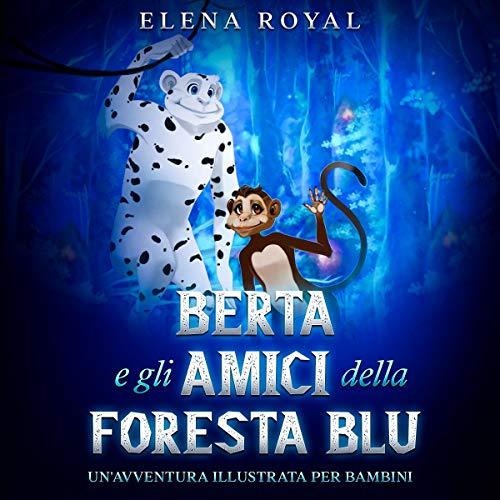 Berta e gli Amici della Foresta Blu [Berta and the Friends of the Blue Forest] Titelbild