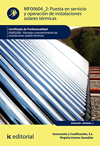 Puesta en servicio y operación de instalaciones solares térmicas. ENAE0208 - Montaje...