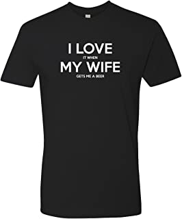 i love it when my wife t shirt
