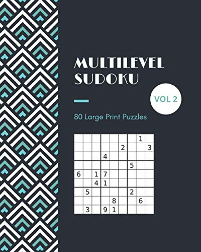 Multilevel Sudoku 80 Large Print Puzzles Vol 2: Logic and Brain Mental Challenge Puzzles Gamebook with solutions, Indoor Games One Puzzle Per Page ... Camp, For Birthday, Christmas, Thanksgiving,