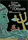 12 Récits de l'Iliade et l'Odyssée - Castor Poche-Flammarion Jeunesse - 27/08/2004