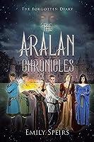 The Aralan Chronicles: The Forgotten Diary