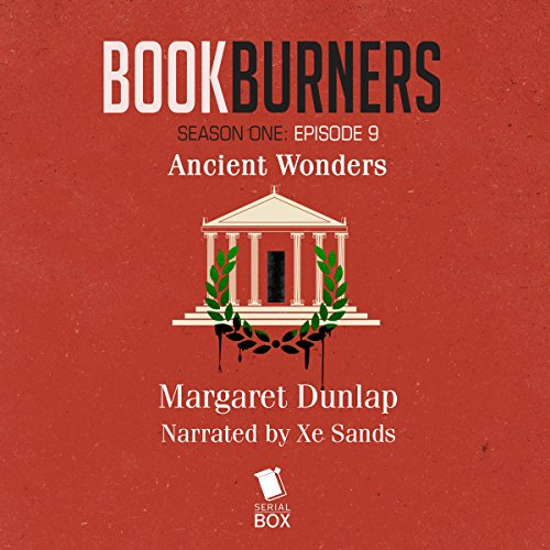 Bookburners, Episode 9: Ancient Wonders audiobook cover art