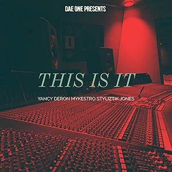 This Is It (Crack & I) [feat. Yancy Deron, Mykestro & Styliztik Jones]