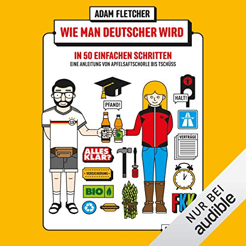 Wie man Deutscher wird in 50 einfachen Schritten - Eine Anleitung von Apfelsaftschorle bis Tschüss Titelbild